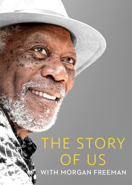 The Story of Us with Morgan Freeman on Netflix USA