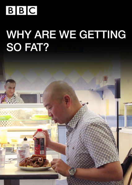 Why Are We Getting So Fat? on Netflix USA