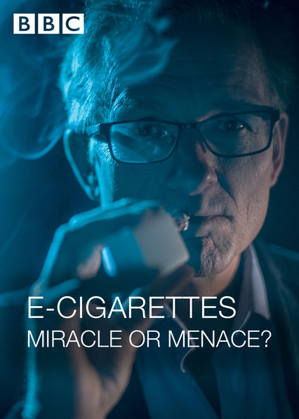 E-Cigarettes: Miracle or Menace? on Netflix USA