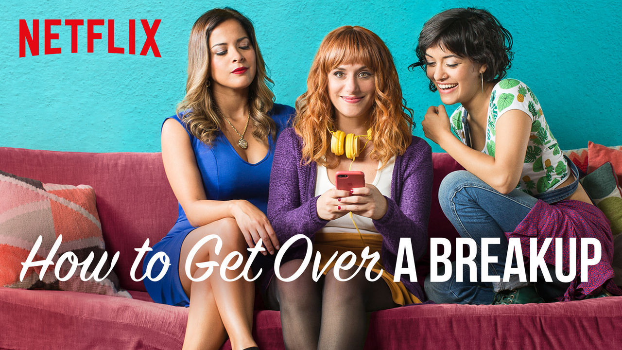 How to Get Over a Breakup on Netflix USA