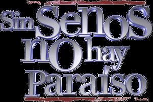 sin senos no hay paraíso netflix