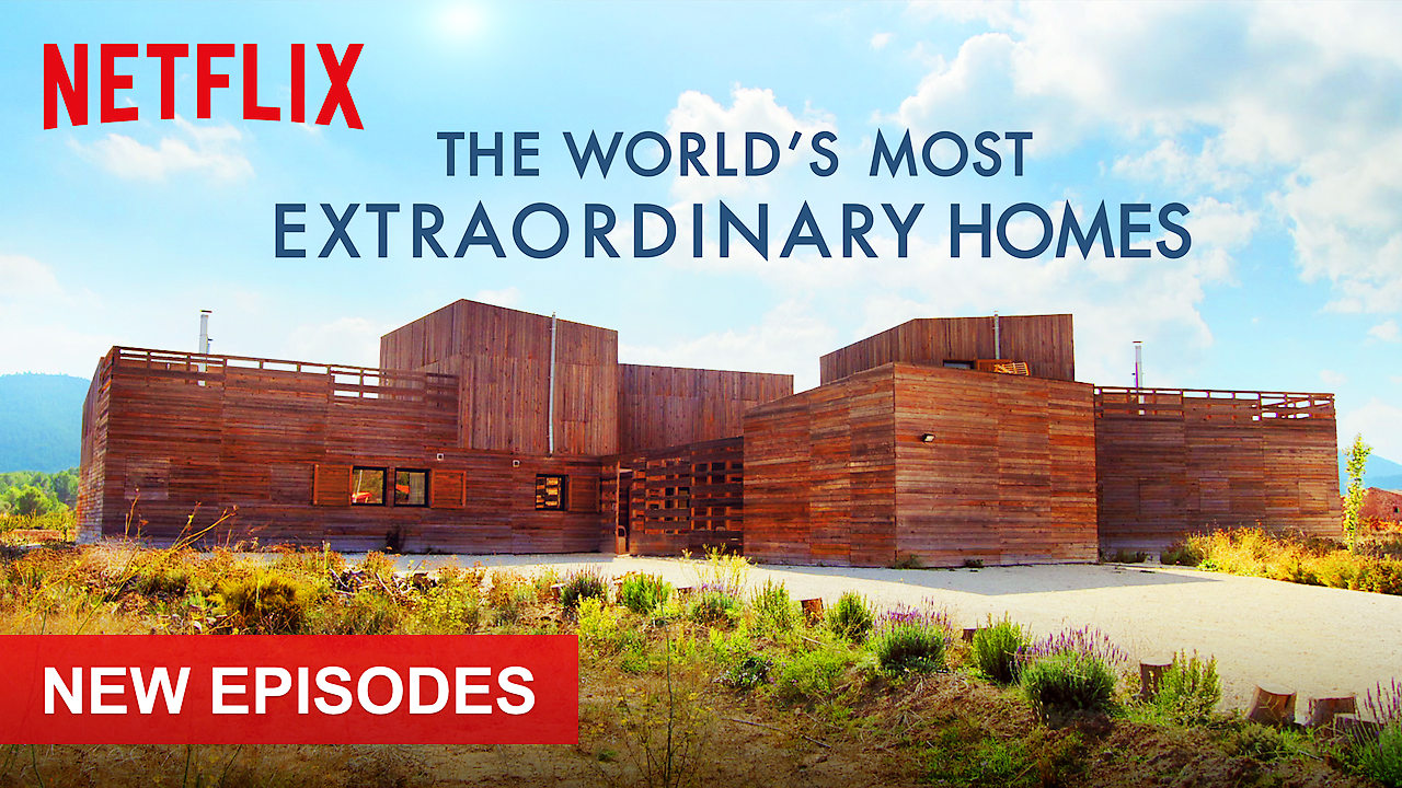 The World's Most Extraordinary Homes on Netflix USA