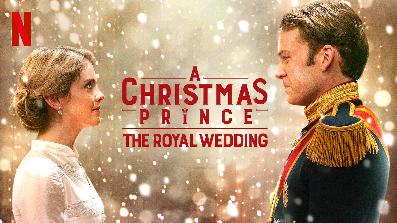 Is 'A Christmas Prince: The Royal Wedding' available to watch on Netflix in America ...