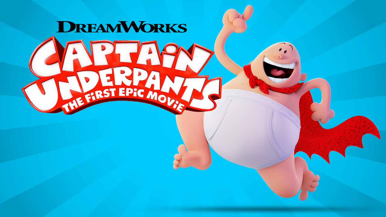 Is Captain Underpants The First Epic Movie Available To Watch On Netflix In America Newonnetflixusa