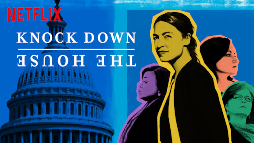 Knock Down The House | Netflix Official Site