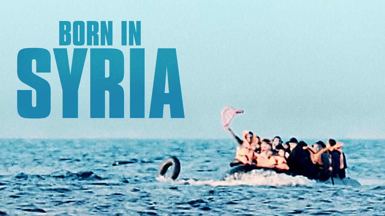 Born in Syria on Netflix USA