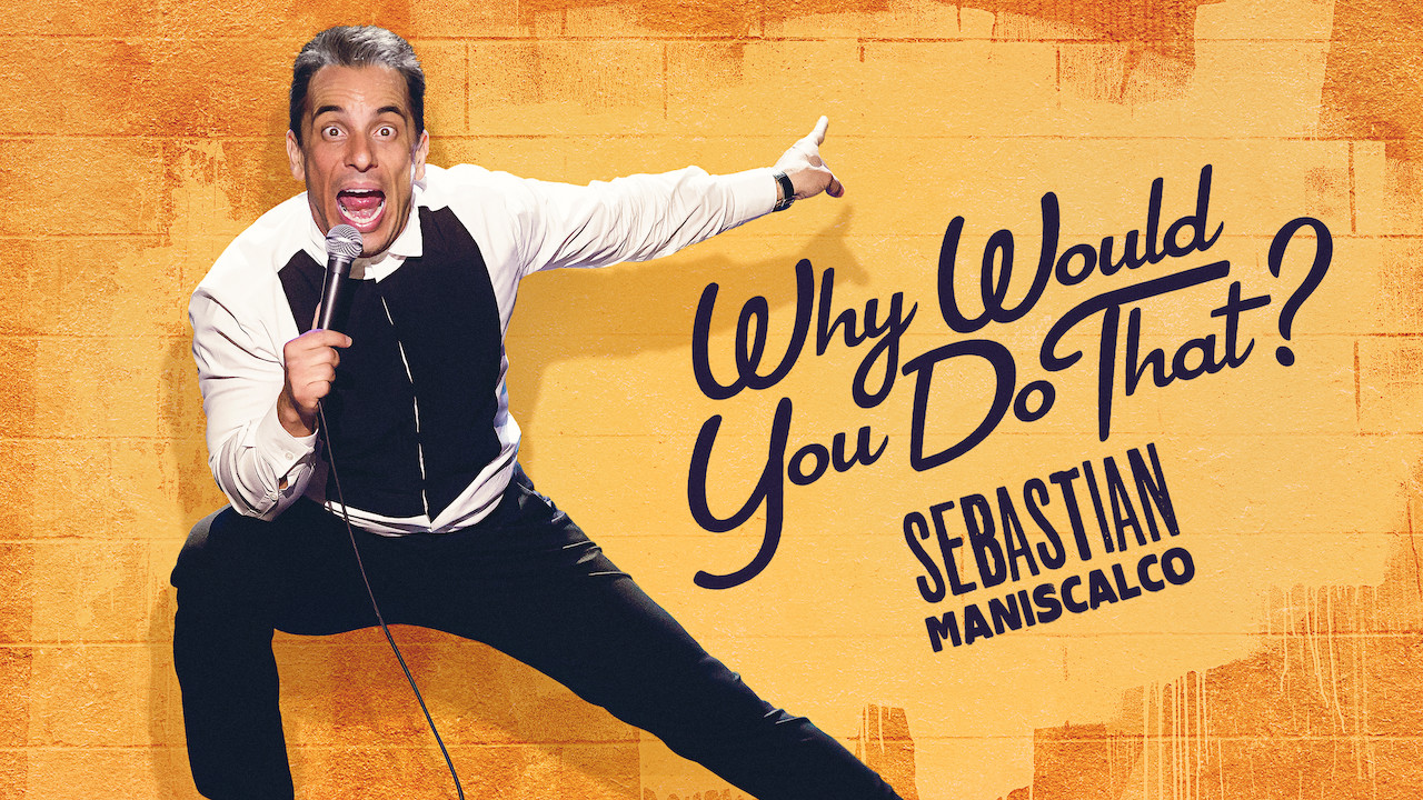 Is 'Sebastian Maniscalco: Why Would You Do That' available