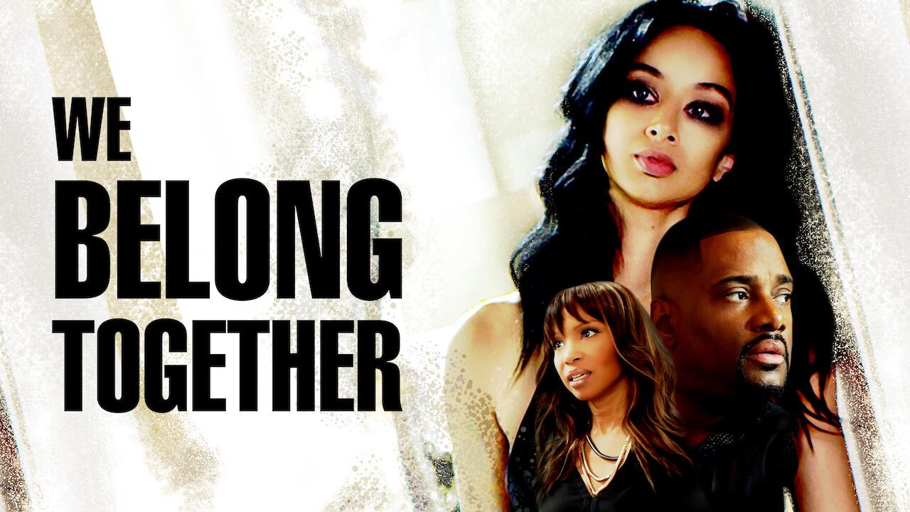 We Belong Together on Netflix USA