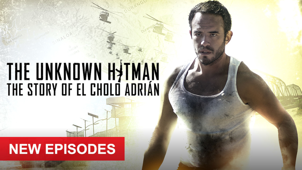 The Unknown Hitman: The Story of El Cholo Adrián on Netflix USA