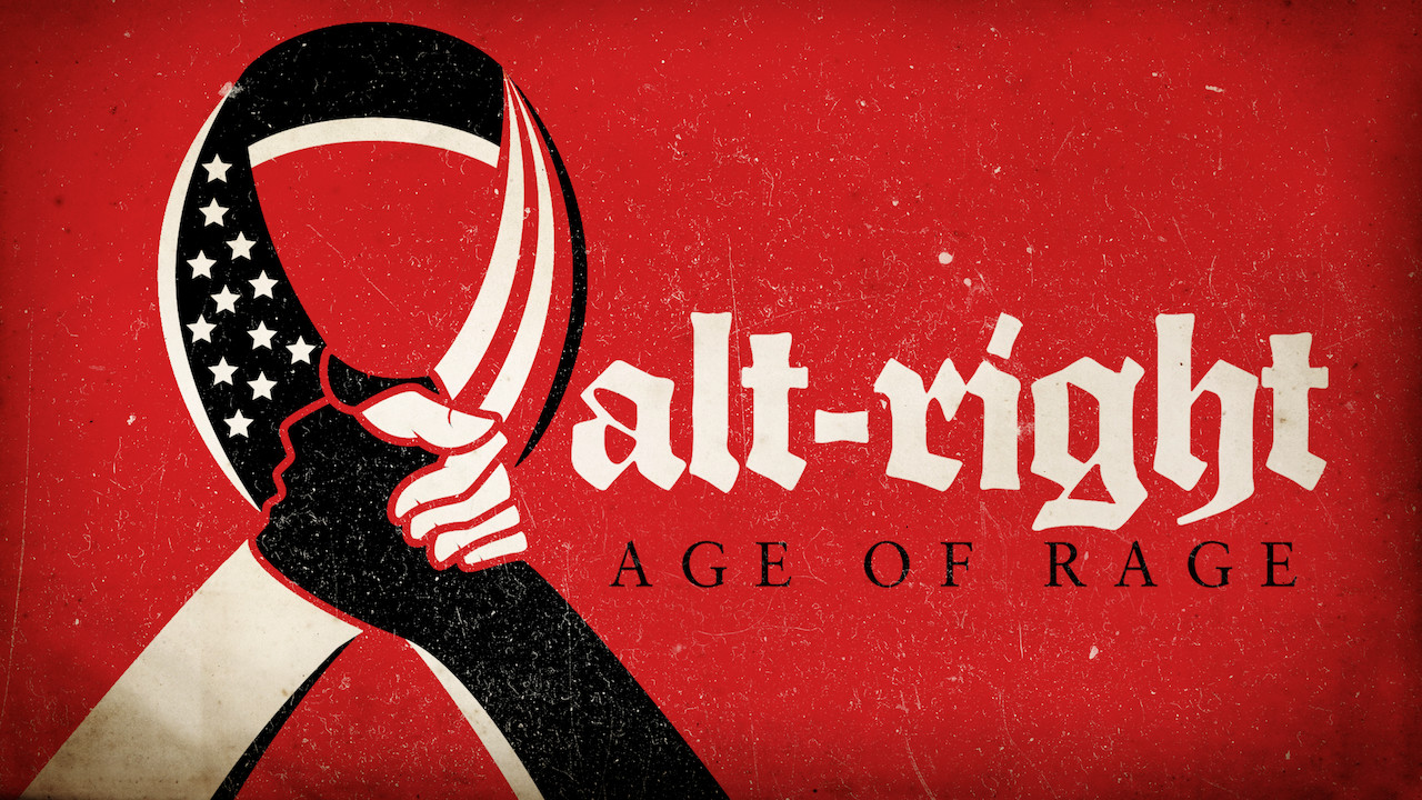 Is 'Alt-Right: Age of Rage' available to watch on Netflix in