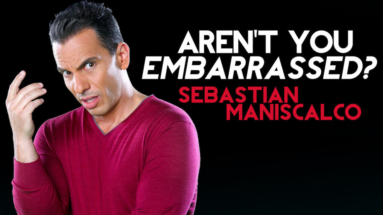 Is 'Sebastian Maniscalco: Aren't You Embarrassed?' available to