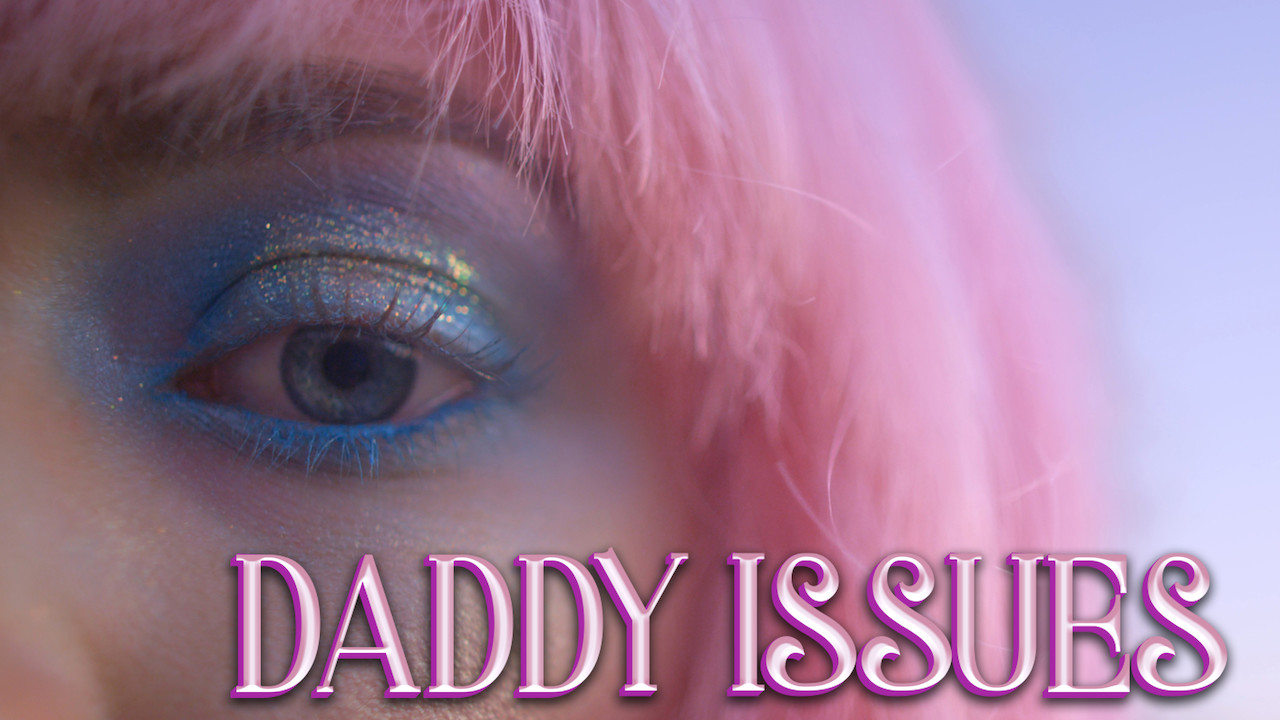 Daddy Issues on Netflix USA