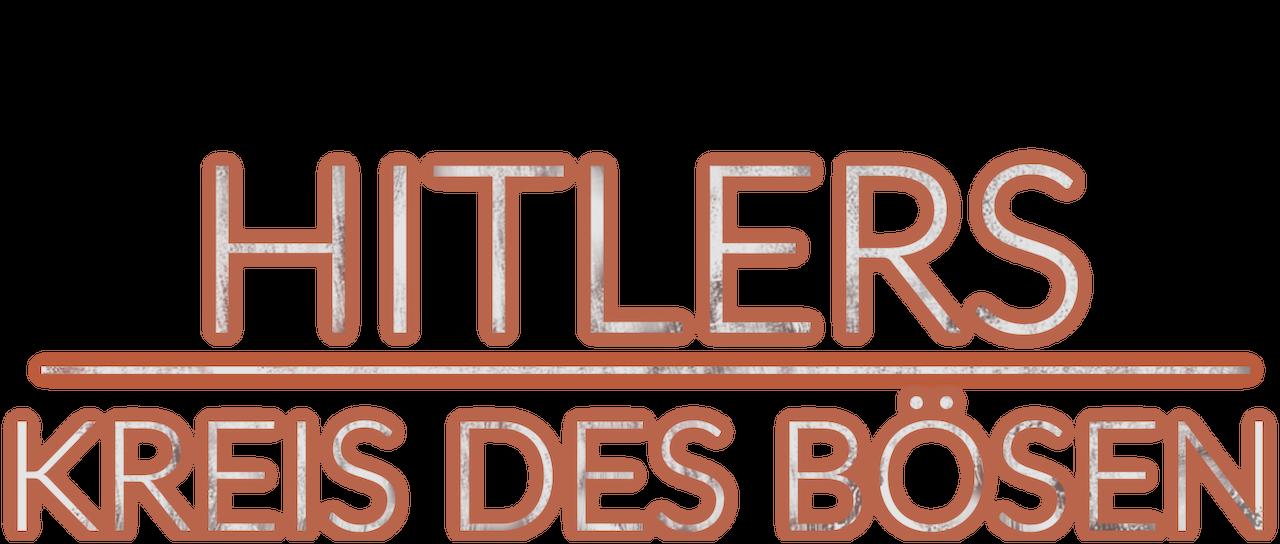 Hitlers Kreis Des Bösen Netflix