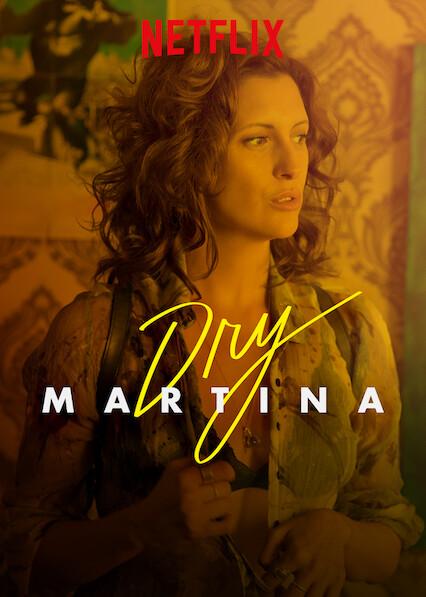 Dry Martina on Netflix USA