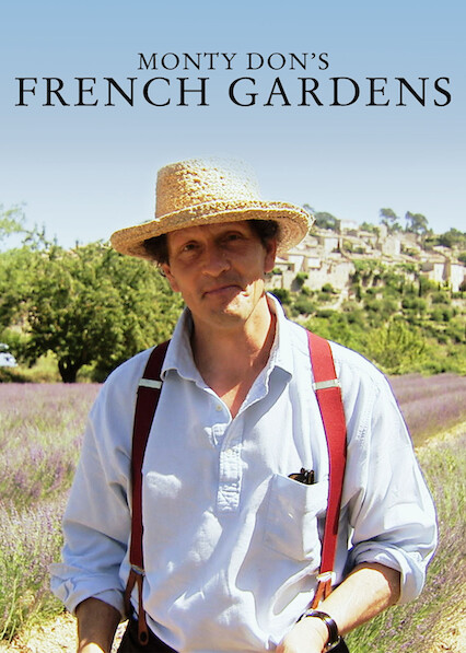Monty Don's French Gardens on Netflix USA