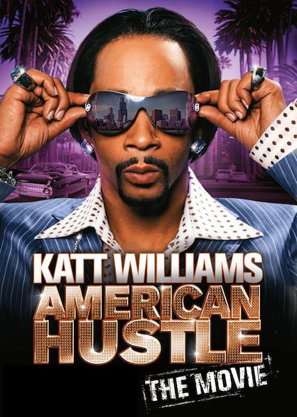 Katt Williams: American Hustle (The Movie) on Netflix USA