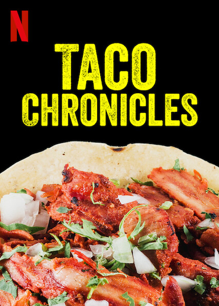 Taco Chronicles on Netflix USA