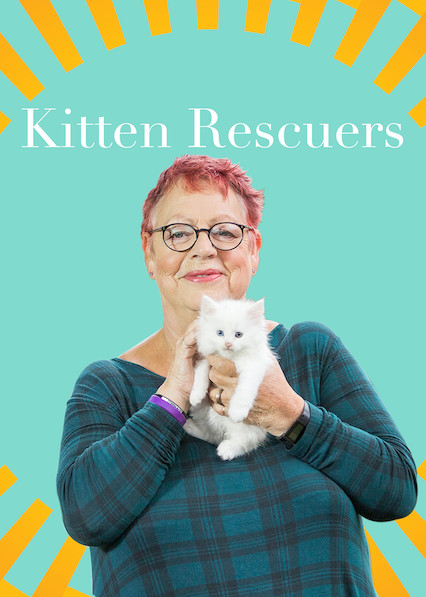Kitten Rescuers on Netflix USA