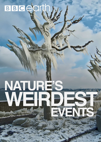Nature's Weirdest Events on Netflix USA