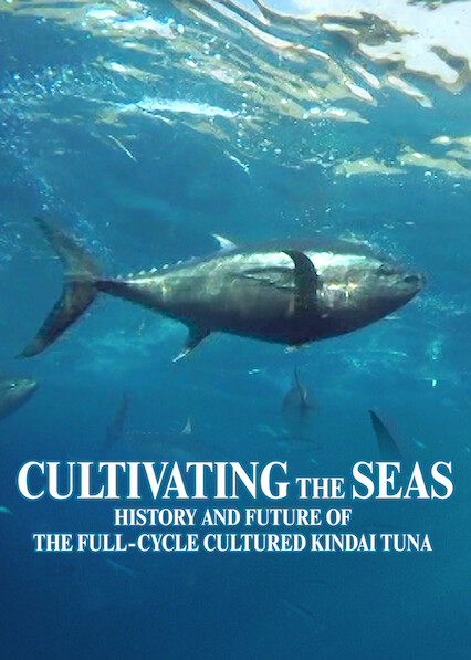Cultivating the Seas: History and Future of the Full-Cycle Cultured Kindai Tuna on Netflix USA