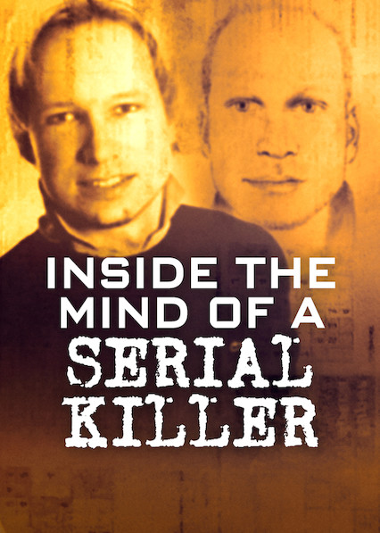 Inside the Mind of a Serial Killer on Netflix USA