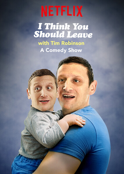 I Think You Should Leave with Tim Robinson on Netflix USA