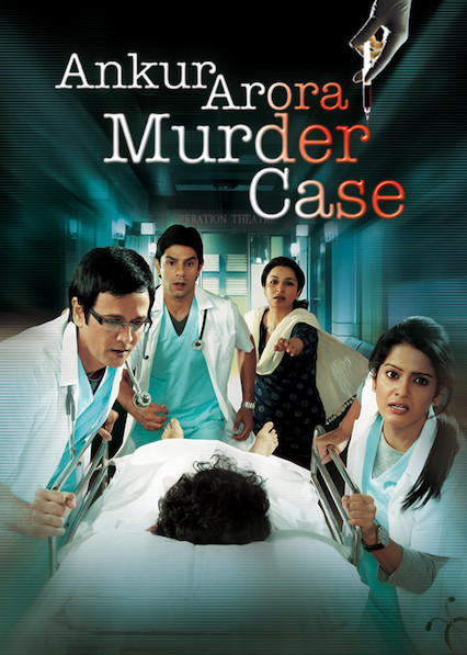 Ankur Arora Murder Case on Netflix USA