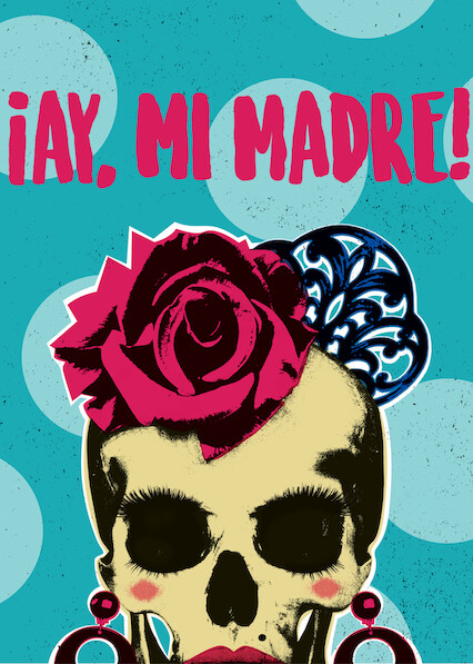 ¡Ay, mi madre! on Netflix USA