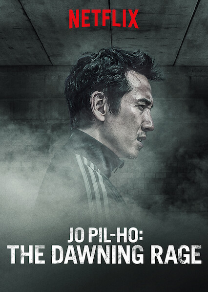 Jo Pil-ho: The Dawning Rage on Netflix USA