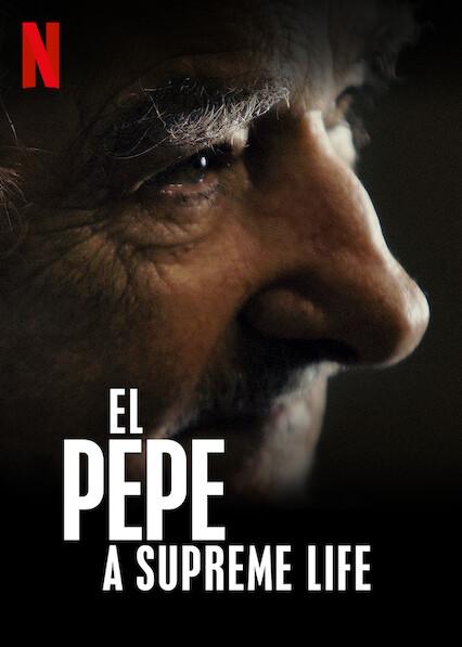 El Pepe, a Supreme Life