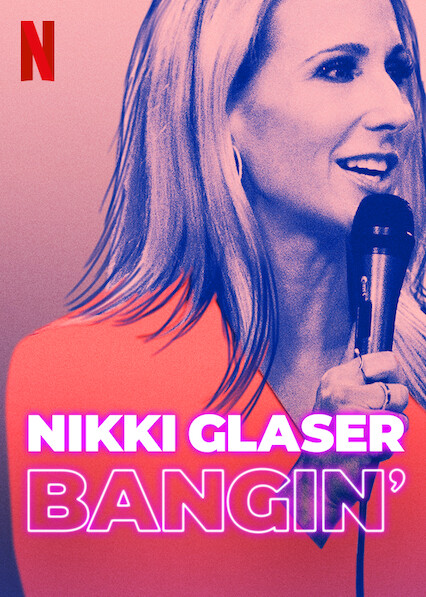 Nikki Glaser: Bangin' on Netflix USA