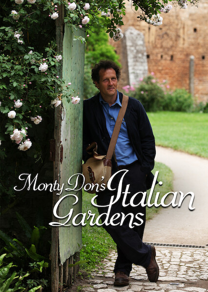 Monty Don's Italian Gardens on Netflix USA
