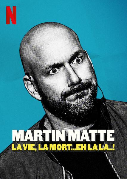 Martin Matte: La vie, la mort...eh la la..! on Netflix USA