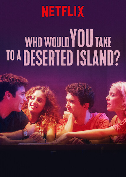 Who Would You Take to a Deserted Island? on Netflix USA