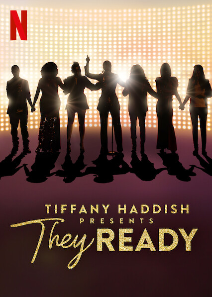 Tiffany Haddish Presents: They Ready on Netflix USA
