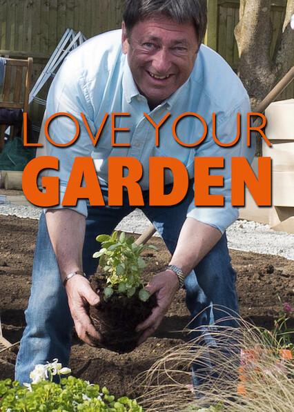 Love Your Garden on Netflix USA