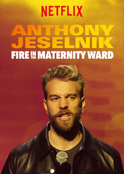 Anthony Jeselnik: Fire in the Maternity Ward on Netflix USA