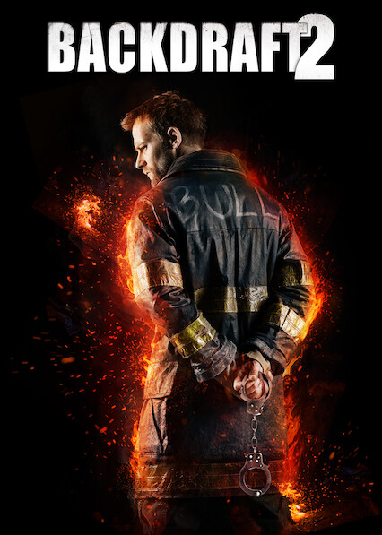 Backdraft 2 on Netflix USA