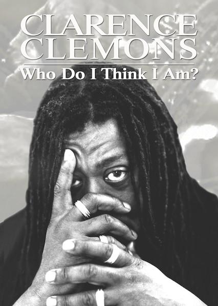 Clarence Clemons: Who Do I Think I Am?
