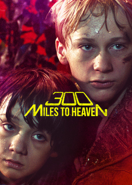 300 Miles to Heaven on Netflix USA