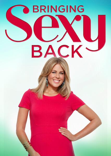 Bringing Sexy Back on Netflix USA