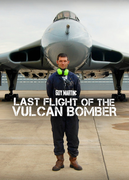Guy Martin: Last Flight of the Vulcan Bomber on Netflix USA