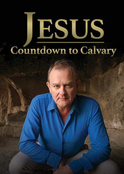 Jesus: Countdown to Calvary