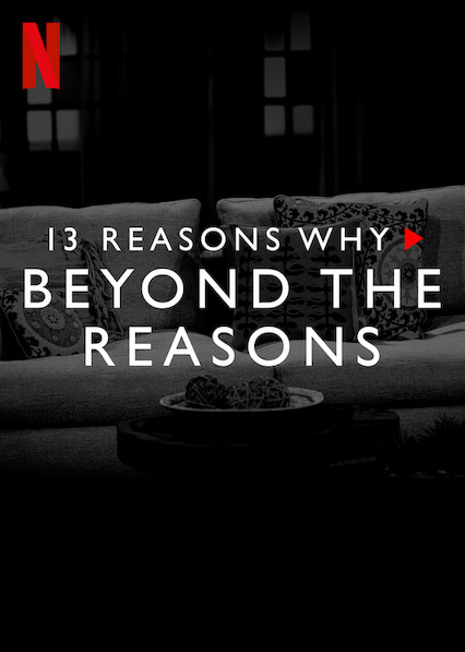 13 Reasons Why: Beyond the Reasons on Netflix USA