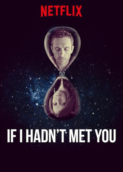 If I Hadn't Met You on Netflix USA