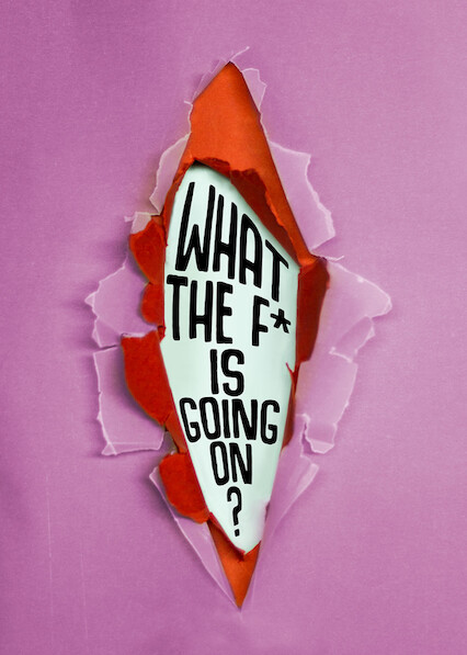 What the F* Is Going On? on Netflix USA