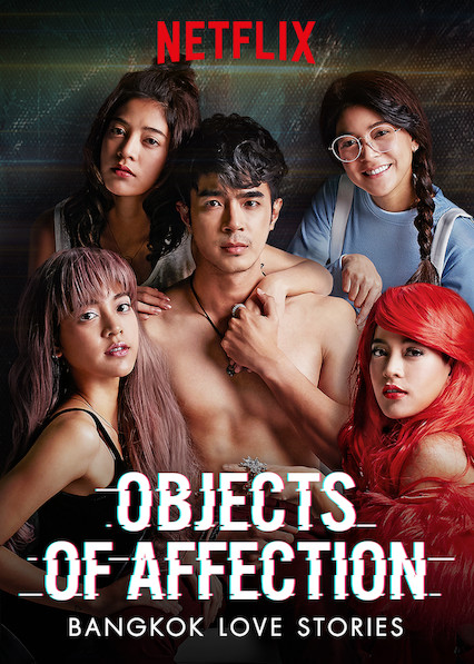 Bangkok Love Stories: Objects of Affection on Netflix USA