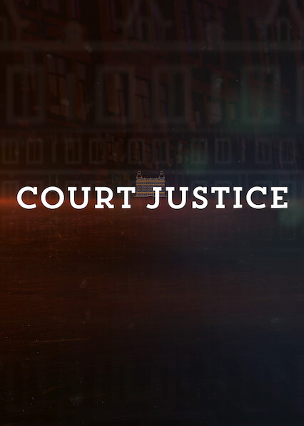 Court Justice on Netflix USA