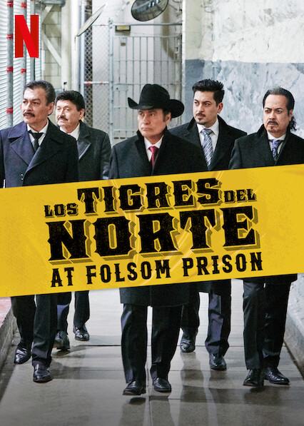 Los Tigres del Norte at Folsom Prison on Netflix USA