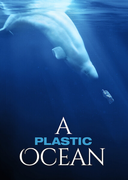 A Plastic Ocean on Netflix USA